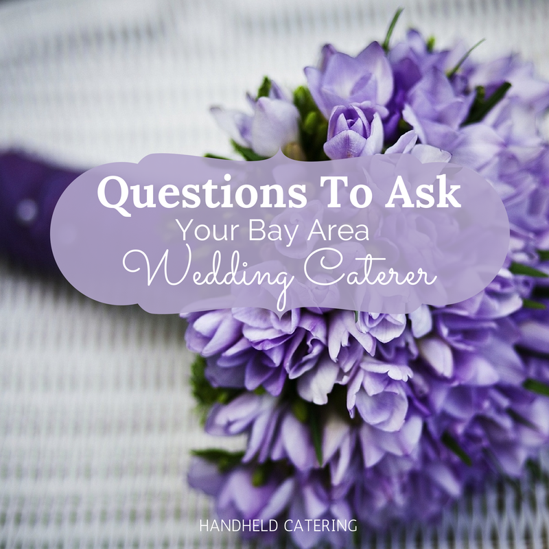 Questions To Ask Your Bay Area Wedding Caterer